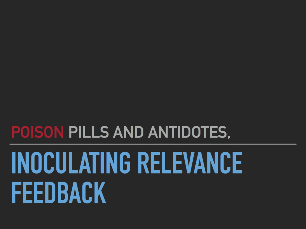 Poison Pills and Antidotes, Inoculation Relevance Feedback
